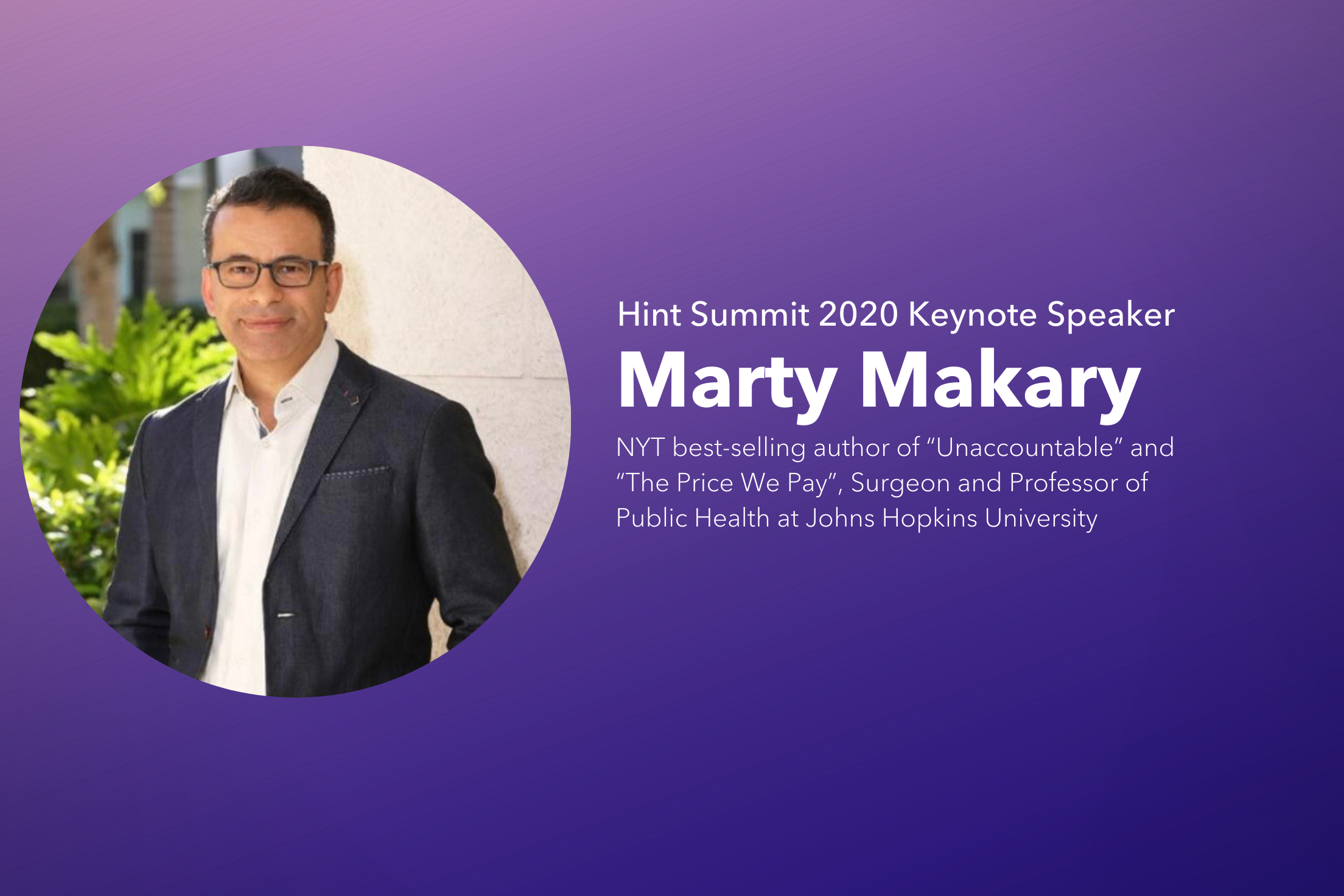 Join Marty Makary, NYT Bestselling Author & Healthcare Futurist, at Hint Summit 2020