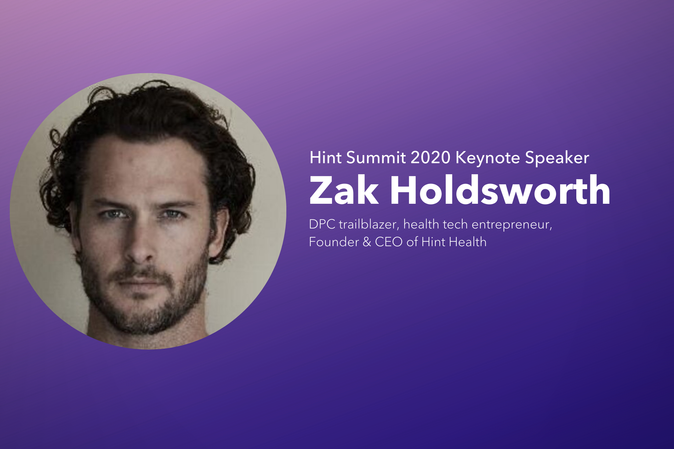 Join Zak Holdsworth, Technology Strategist & CEO of Hint Health, at Hint Summit 2020